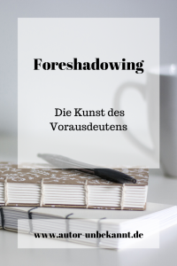 Read more about the article Foreshadowing – die Kunst der Vorausdeutung